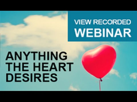February 2015 Webinar - Anything the Heart Desires