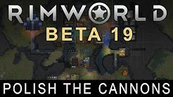 RimWorld Beta 19 - Polish the Cannons