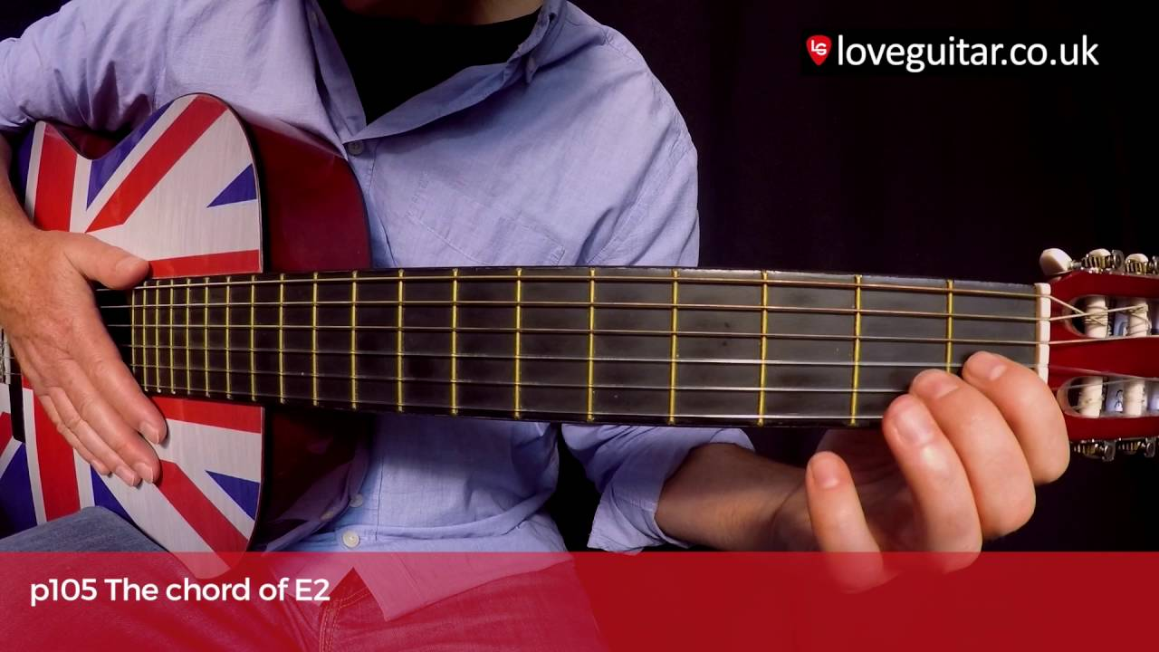 How To Play The Chord Of E2 Love Guitar Page 105 Youtube