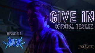 Give In Official Trailer (2020) In Collaboration with ABUR