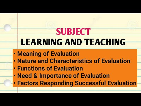 Evaluation- Meaning, Characteristics, Functions, Need/Importance & Factors for Successful Evaluation