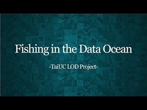 Fishing in the Data Ocean - TaiUC LOD Project (LODLAM 2017)