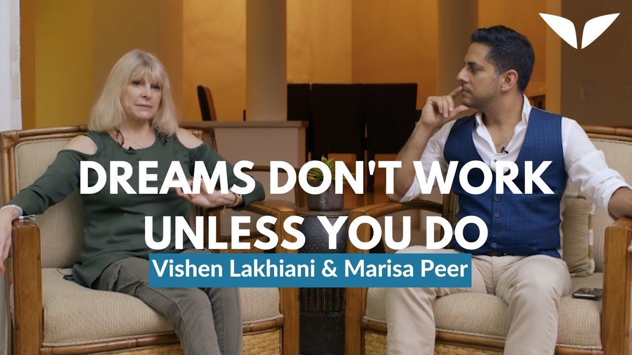 Why Dreams Don't Work Unless You Do | Marisa Peer and Vishen Lahkiani