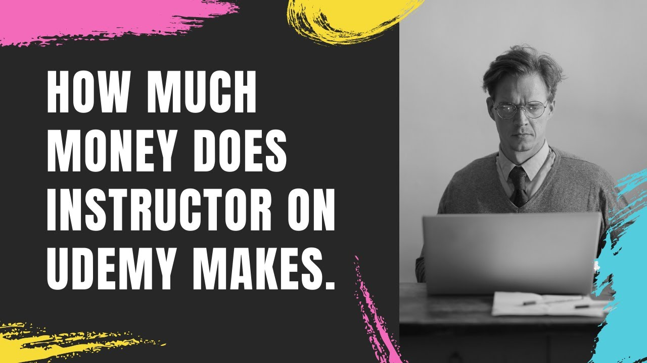 How Much Money Does Instructor On Udemy Makes.