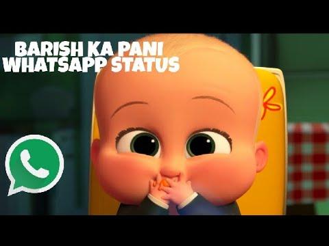 BABY BOSS BARISH KA PANI WHATSAPP STATUS