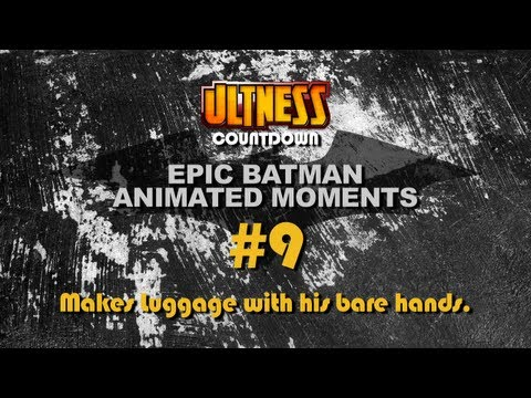 Ultness Countdowns: Epic Batman Animated Moments - #9 Makes Luggage With His Bare Hands