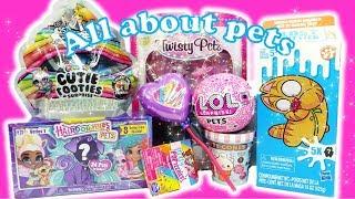 Poopsie Cutie Tooties Hairdorables Pets Lost Kitties and More Pet Surprise Toys