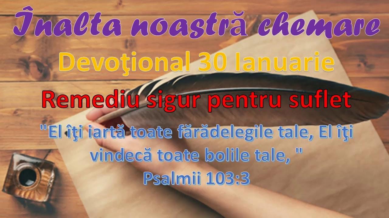 Înalta noastră chemare: Devoţional 30 Ianuarie - Remediu sigur pentru suflet