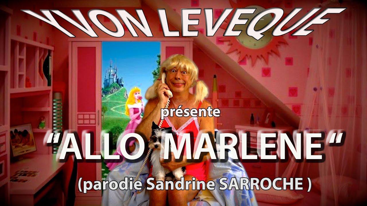 """Allo Marlène"" (Parodie Sandrine Sarroche)"