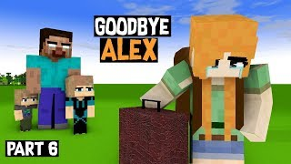 "Monster School: PART 6: ""GOODBYE ALEX"" :SAD Minecraft Animation"
