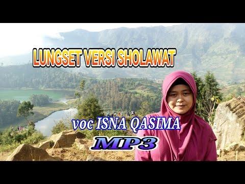 LUNGSET Versi SHOLAWAT MP3 Isna QASIMA Ft SOIMAH Dangdut Koplo Live Terbaru 2017