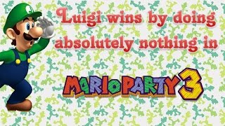Mario Party 3 - Luigi wins by doing absolutely nothing