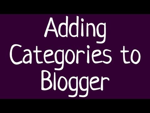 How To Add Categories To A Blogspot Blog