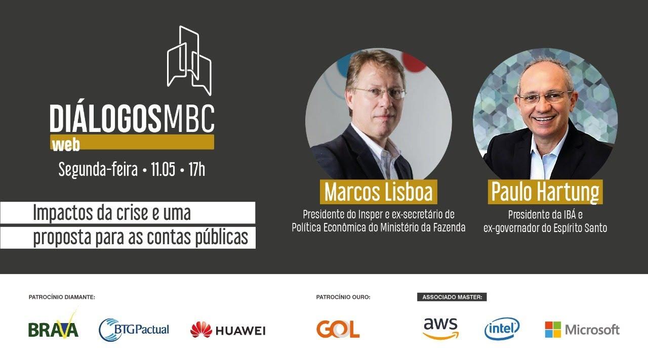 Diálogos MBC Web com Marcos Lisboa e Paulo Hartung: Impactos da crise e uma proposta para as contas