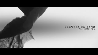 desperation-band---fall-into-you