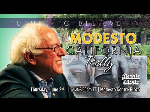 Bernie Sanders LIVE from Modesto, CA - A Future to Believe in Rally - #CaliBERNication