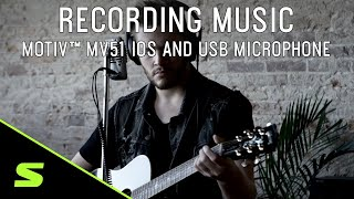 Recording Music with Shure MOTIV™ MV51 iOS and USB Microphone