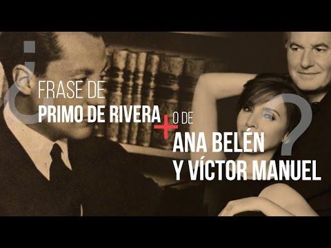 Frase De José Antonio Primo De Rivera O De Ana Belén Y Víctor Manuel Soneg El Mundo Today 2x26