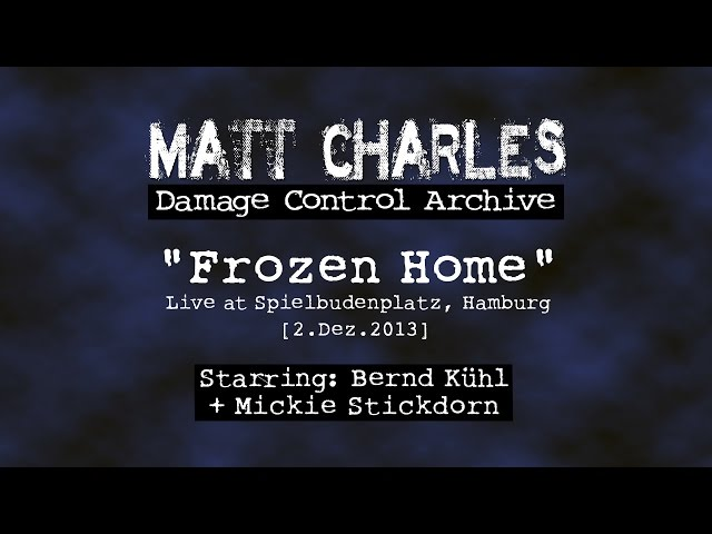 "Matt Charles - ""Frozen Home"" - Live at Spielbudenplatz, Hamburg [2.Dec.2013]"