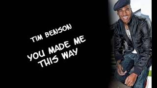 Tim Benson - You Made Me This Way