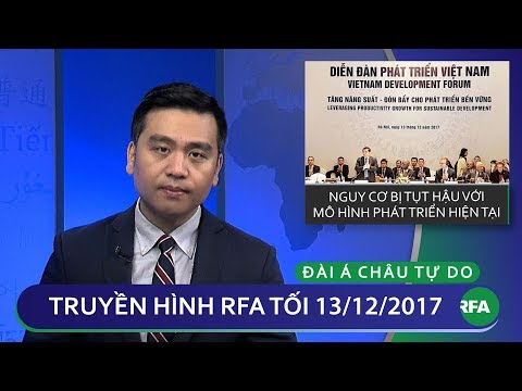 Thời sự tối 13.12.2017 | Kinh tế Việt Nam có thể bị tụt hậu | © Official RFA