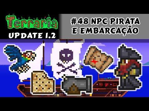NPC Pirata, Pet Papagaio, Canhões e Embarcação - Terraria 1.2 #48 PT BR
