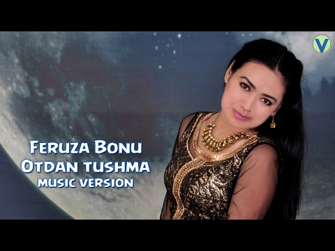 Feruza Bonu - Otdan tushma   Феруза Бону - Отдан тушма (music version)