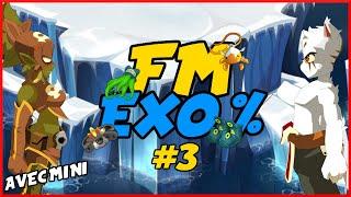 "FM EXO % #3 | "" NERF FM  "" ?! - DOFUS"