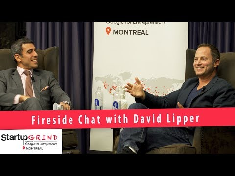 Startup Grind Montreal Fireside Chat with David Lipper