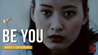 Be You     Make A Difference     Blood Moon Productions    Motivational Film