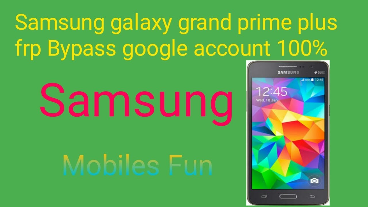 samsung galaxy g530 bypass gogle accont - Mobiles Fun
