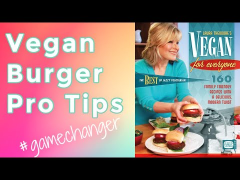 This Vegan Burger Tip Is A Game Changer! Interview With Laura Theodore, The Jazzy Vegetarian!