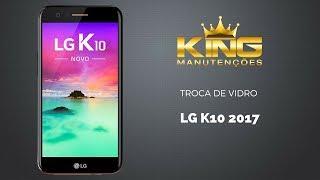 Assistência LG como trocar só a tela vidro LG K10 2017