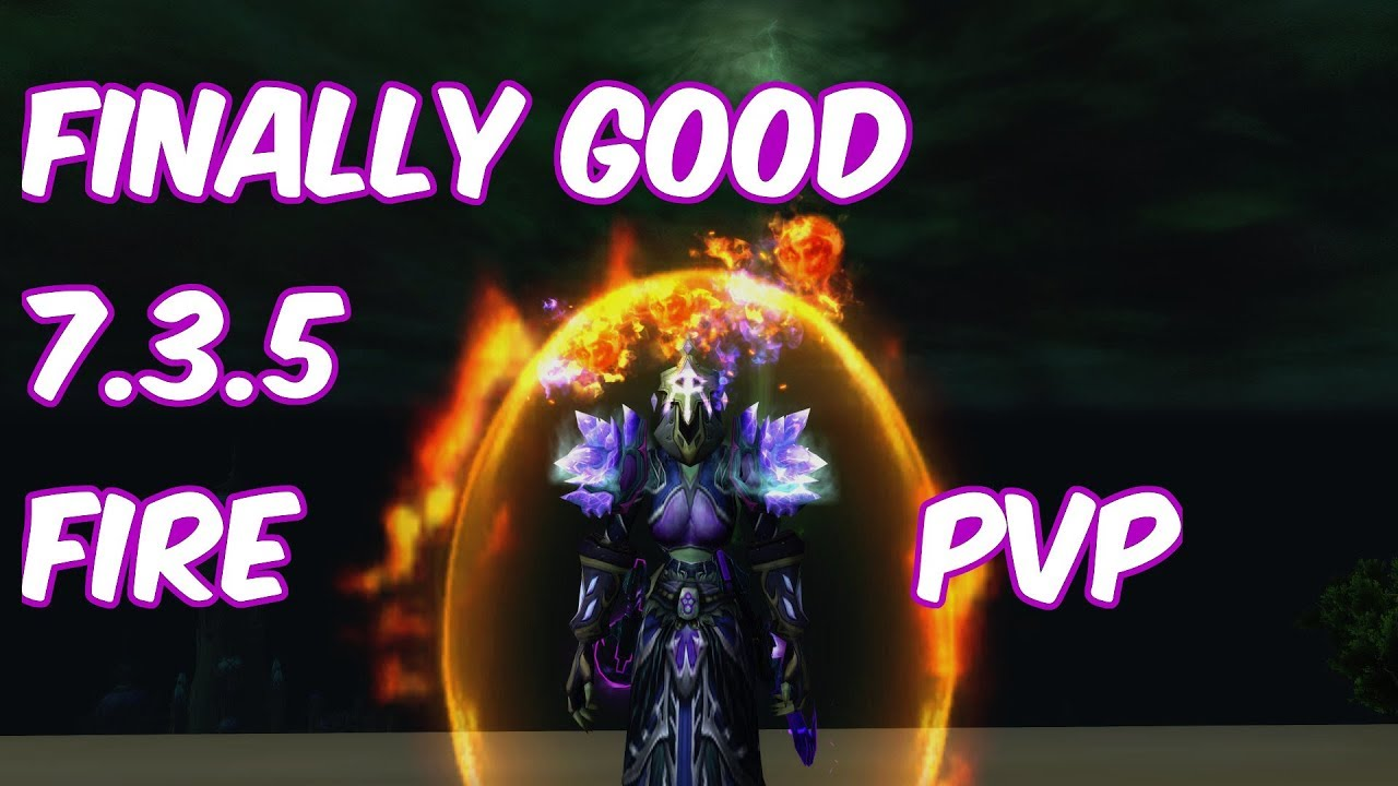 Finally Good 7 3 5 Fire Mage Pvp Wow Legion Youtube