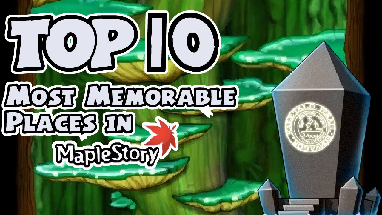 Top 10 Most Memorable Places in MapleStory!