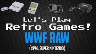 Let's Play Retro Games! - WWF RAW (1994, Super Nintendo)