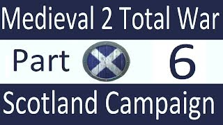 Scotland Campaign: Medieval 2 Total War Part 6. Crusade!