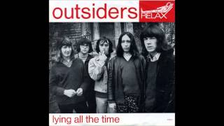 The Outsiders - Lying All The Time (alternate version) HD