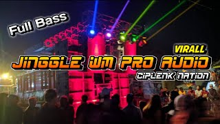 Virall!! Jinggle WM Pro Audio - Dj Lalala Full Bass