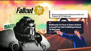 Bethesda Changes it's mind on refunds for fallout 76 & faces a class action lawsuit