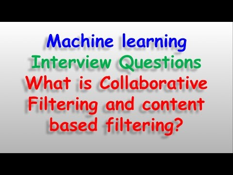 Machine Learning Interview Questions - What Is Collaborative Filtering And Content Based Filtering?