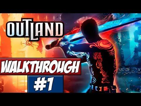 Outland - Walkthrough Ep.1 w/Angel - A Man And A Dream!