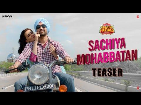 Arjun Patiala movie Sachiya Mohabbatan Song Teaser starring  Diljith Dosanth and Kriti Sanon