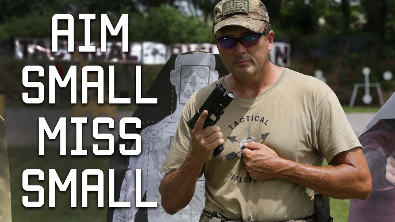 Aim Small Miss Small Tactical Rifleman Youtube