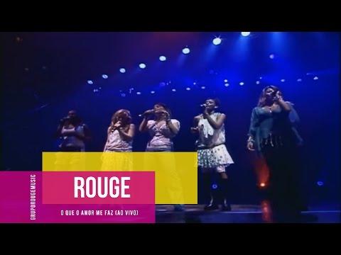 Rouge - O Que O Amor Me Faz (Ao Vivo no Via Funchal)