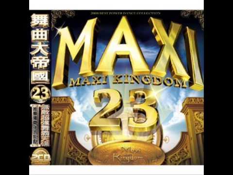MAXI KINGDOM 舞曲大帝國 23 - LA LA LOVE (DJ Jerry Remix)