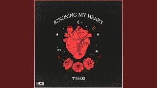 Ignoring My Heart
