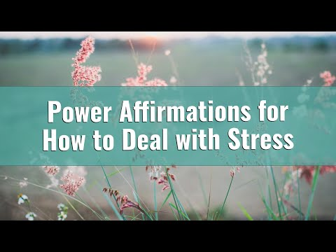 Positive Affirmations for How to Deal with Stress