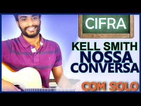 COMO TOCAR - Nossa Conversa (Kell Smith)