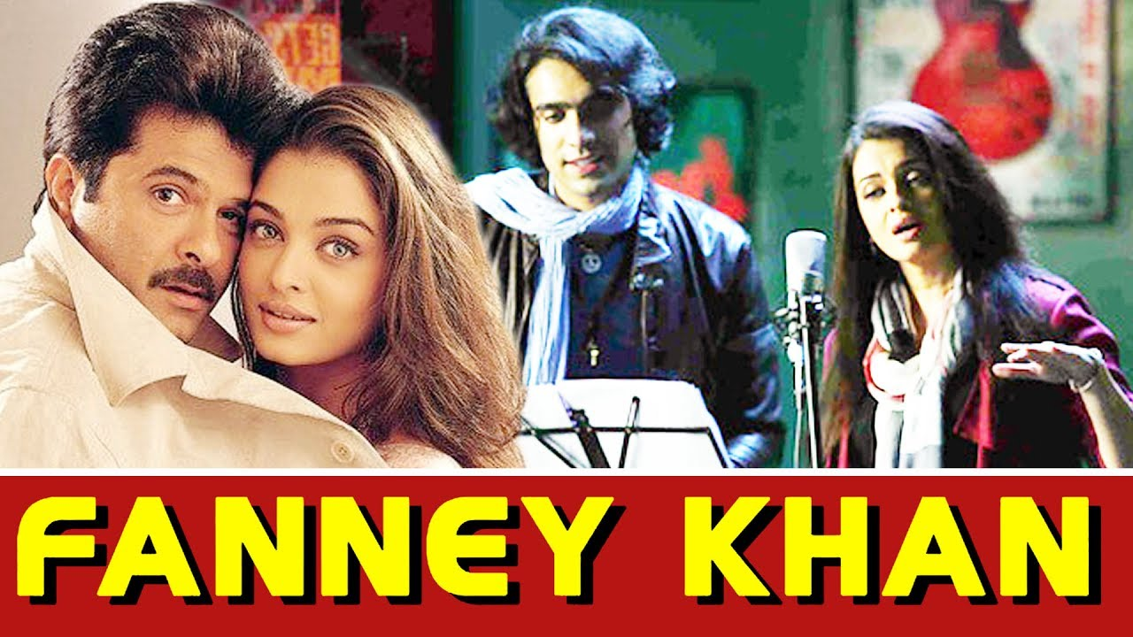 FANNEY KHAN  - BOLLYWOOD  - MP4 HD MOVIE DOWNLOAD